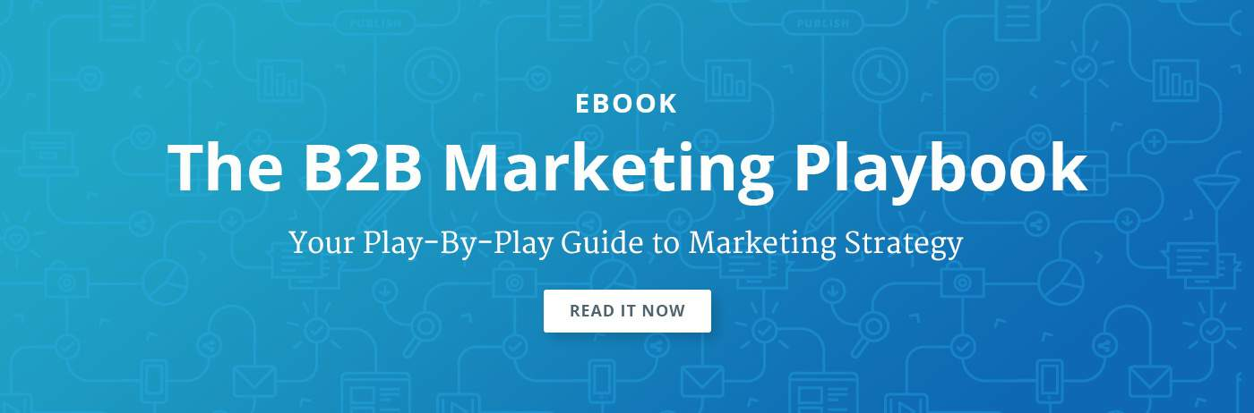 Your play-by-play guide to B2B marketing strategy.